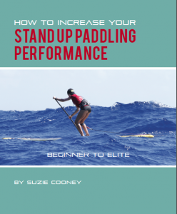 How to Increase Your Stand Up Paddling Performance Beginner to Elite by Suzie Cooney