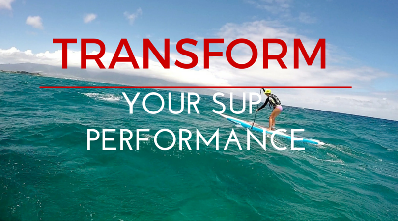 SUP PERFORMANCE TRANSFORMATION