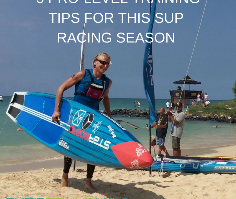 3 Pro Level Winning Training Tips For This SUP Season