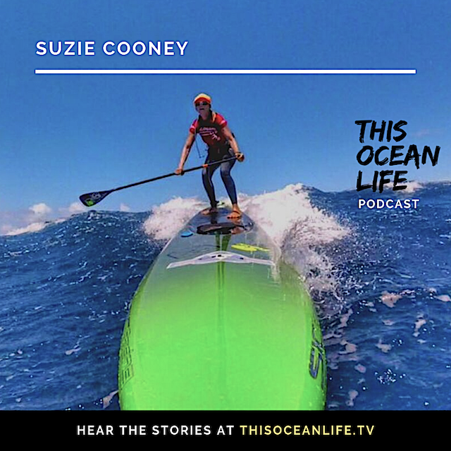 This Ocean Life Podcast – Suzie Cooney Ocean Athlete Trainer, Maliko Coach, Maui Life